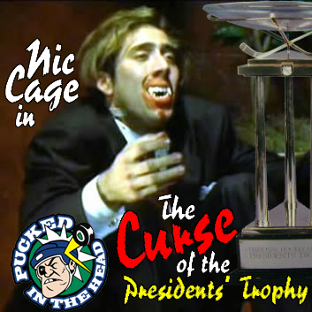 Nicolas Cage and the Curse of the Presidents' Trophy